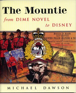 The Mountie from Dime Novel to Disney