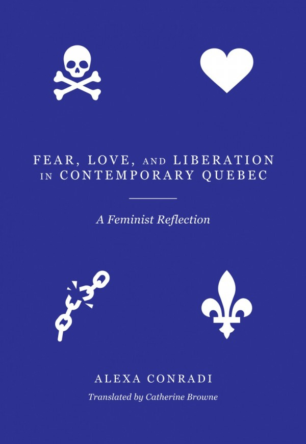 Fear, Love, and Liberation in Contemporary Quebec